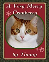 A Very Merry Cranberry: by Timmy (English Edition)