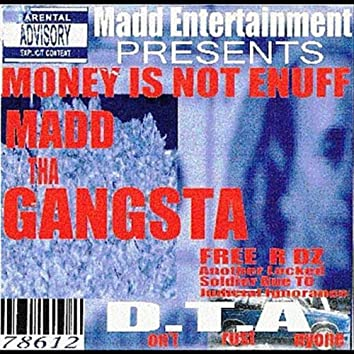 Money Is Not Enuff