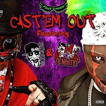 Cast'em Out (feat. Blaze Ya Homie & Demintid)