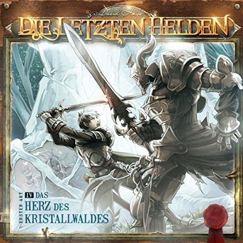 Das Herz des Kristallwaldes (Die letzten Helden 4) Titelbild