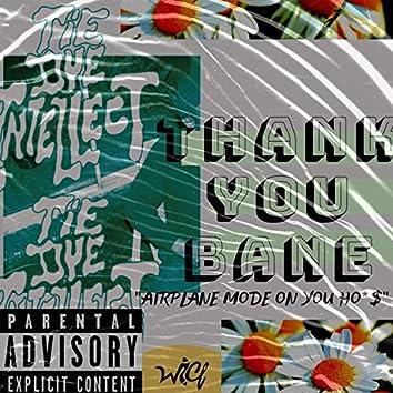 Thank You Bane (Whatcha Gonna Do)