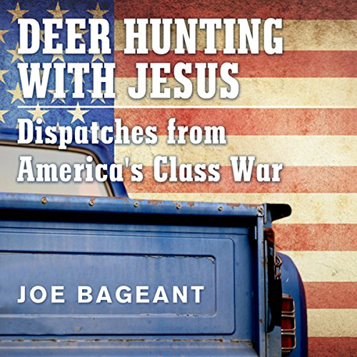 Deer Hunting with Jesus: Dispatches from America's Class War audiobook cover art