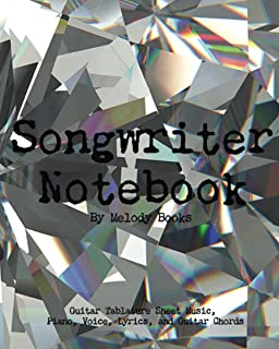 Songwriter Notebook: Guitar Tablature Sheet Music, Piano, Voice, Lyrics, and Guitar Chords: 8 x 10 gloss cover 100 pages (...