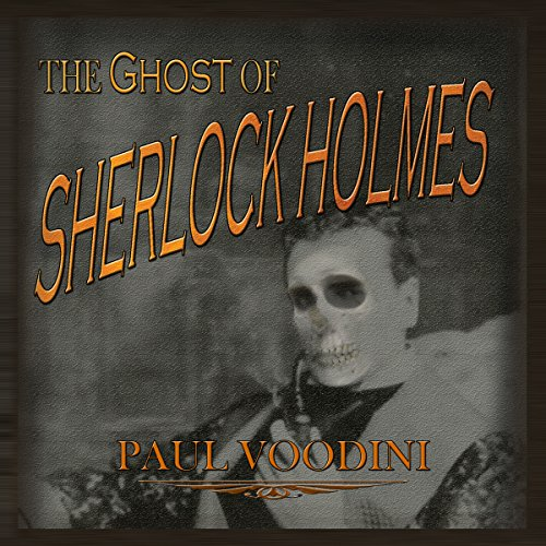 The Ghost Of Sherlock Holmes (Audiobook) By Paul Voodini