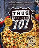 Thug Kitchen 101: Comfort Food, One-Pot Meals, and Other Easy Plant-Based Dishes to Pack Your Plate (Hardcover)【2016】by Thug Kitchen (Author) {Thug Kitchen 101} [1795]