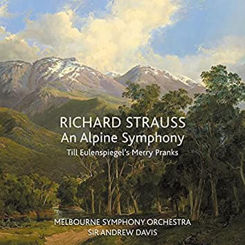 Richard Strauss: An Alpine Symphony / Till Eulenspiegel's Merry Pranks