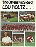 The Offensive Side of Lou Holtz