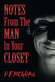 Notes From the Man in Your Closet: More Short Stories From the Depths of the Internet