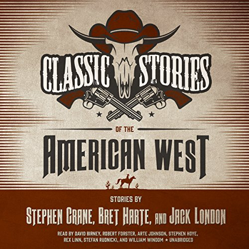 Classic Stories of the American West                   By:                                                                                                                                 Stephen Crane,                                                                                        Bret Harte,                                                                                        Jack London                               Narrated by:                                                                                                                                 David Birney,                                                                                        Robert Forster,                                                                                        Arte Johnson,                   and others                 Length: 8 hrs and 16 mins     Not rated yet     Overall 0.0