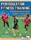 Periodization Fitness Training - A Revolutionary Football Conditioning Program - Javier Mallo