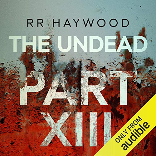 The Undead, Part 13 Audiobook By R. R. Haywood cover art