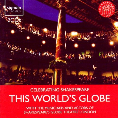 Celebrating Shakespeare: This World's Globe