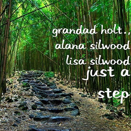 GRANDAD HOLT., ALANA SILWOOD & LISA SILWOOD