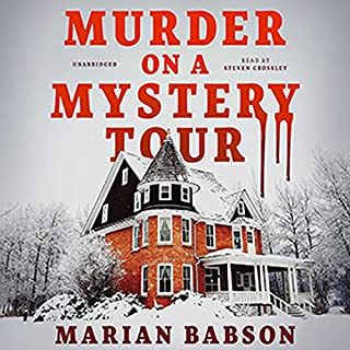 Murder on a Mystery Tour                   By:                                                                                                                                 Marian Babson                               Narrated by:                                                                                                                                 Steven Crossley                      Length: 6 hrs and 29 mins     72 ratings     Overall 3.6