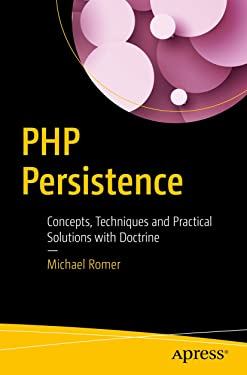 PHP Persistence: Concepts, Techniques and Practical Solutions with Doctrine