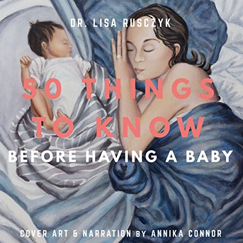 50 Things to Know Before Having a Baby audiobook cover art