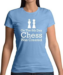 On The 8th Day Chess was Created - Womens T-Shirt - 10 Colours
