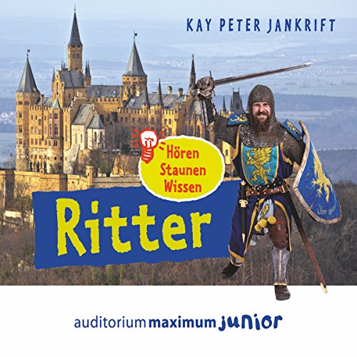 Ritter     Hören, Staunen, Wissen              By:                                                                                                                                 Kay Peter Jankrift                               Narrated by:                                                                                                                                 Patrick Becker,                                                                                        Manja Kloss,                                                                                        Jonas Sloth,                   and others                 Length: 1 hr and 12 mins     Not rated yet     Overall 0.0