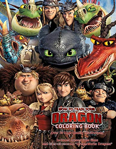 How to Train Your Dragon COLORING BOOK: Over 50 High Quality illustrations: Includes scenes from films and from all seasons