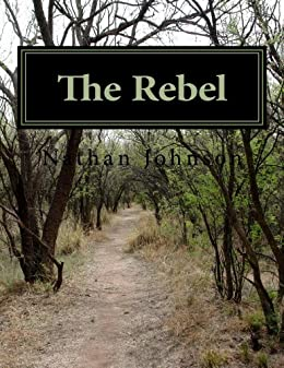 The Rebel by [Nathan Johnson]