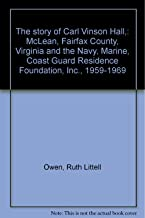 The story of Carl Vinson Hall,: McLean, Fairfax County, Virginia and the Navy, Marine, Coast Guard Residence Foundation, Inc., 1959-1969