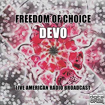Freedom Of Choice (Live)