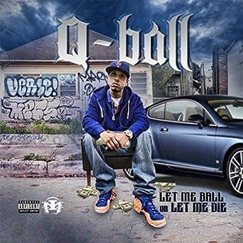 Let Me Ball or Let Me Die