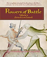Flowers of Battle, Volume III: Florius de Arte Luctandi (Complete Martial Works of Fiore Dei Liberi, a Master-At-Arms)