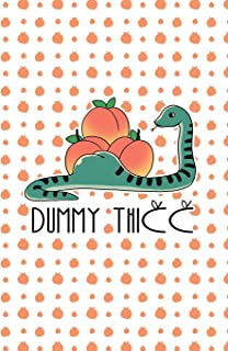 Dummy Thicc: Snake Peach Butt meme softcover blank notebook journal, 120 pages (6 x 9 inch)