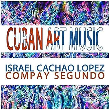 Cuban Art Music: Israel Cachao Lopez & Compay Segundo