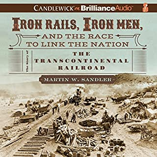 Iron Rails, Iron Men, and the Race to Link the Nation audiobook cover art