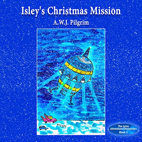 Isley's Christmas Mission     The Isley Adventure Chronicles              By:                                                                                                                                 A.W.J. Pilgrim                               Narrated by:                                                                                                                                 Susan Greenway                      Length: 45 mins     Not rated yet     Overall 0.0