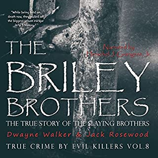 The Briley Brothers: The True Story of the Slaying Brothers     True Crime by Evil Killers, Book 8              By:                                                                                                                                 Dwayne Walker,                                                                                        Jack Rosewood                               Narrated by:                                                                                                                                 Herschel J. Grangent Jr.                      Length: 2 hrs and 16 mins     Not rated yet     Overall 0.0