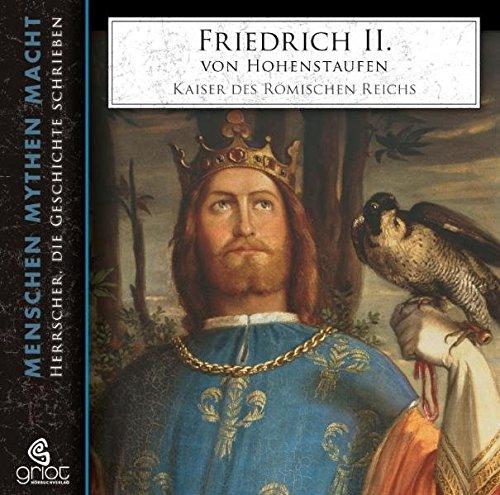 Friedrich II. von Hohenstaufen (Menschen Mythen Macht)