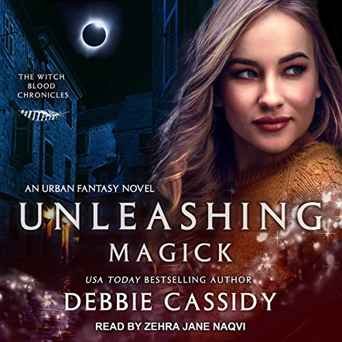 Unleashing Magick     Witch Blood Chronicles Series, Book 4              By:                                                                                                                                 Debbie Cassidy                               Narrated by:                                                                                                                                 Zehra Jane Naqvi                      Length: 5 hrs and 28 mins     6 ratings     Overall 4.8