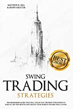 Swing Trading Strategies: The Ultimate Beginner's Guide that will Teach you the Best Strategies to EARN $ 11,997 per month...