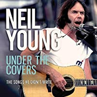 Under The Covers by Neil Young