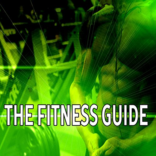 The Fitness Guide Part 7