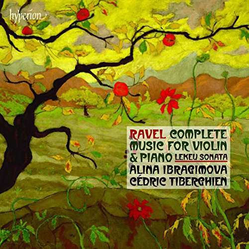 Ravel: Complete Music For Violin And Piano; Lekeu: Violin Sonata