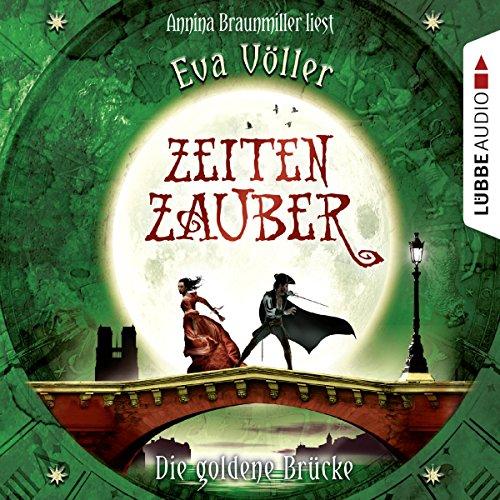 Die goldene Brücke (Zeitenzauber 2) audiobook cover art