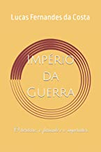 Império da Guerra: O herdeiro, o farsante e o imperador (Portuguese Edition)