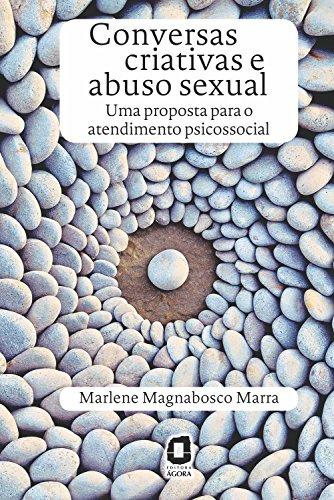 Conversas criativas e abuso sexual: Uma proposta para o atendimento psicossocial