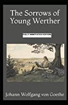 The Sorrows of Young Werther (Fully Annotated Edition)