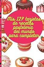 Mis 127 tarjetas de recetas pastelería del mundo para completar (Spanish Edition)