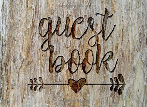 Guest Book: Rustic Chic Guest Book for Weddings, Showers & More (8.25' x 6.0 ')