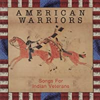 Songs for Indian Veterans by American Warriors: Songs for Indian Veterans