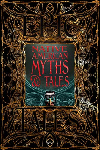 Compare Textbook Prices for Native American Myths & Tales: Epic Tales Gothic Fantasy Not for Online Edition ISBN 9781839641923 by Gill, Sam