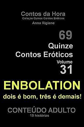 Quinze Contos Eroticos 31 ENBOLATION... dois é bom, três é demais (Coleção Quinze Contos Eróticos)