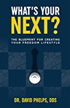 What's Your Next?: The Blueprint For Creating Your Freedom Lifestyle