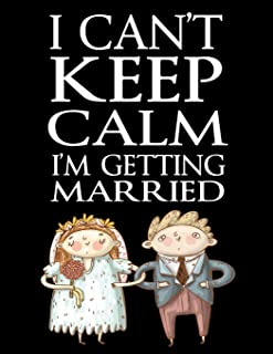 Bargain Wedding Planner & Organizer For Budget-Savvy Brides. I Can't Keep Calm, I'm Getting Married: Checklists and Worksh...